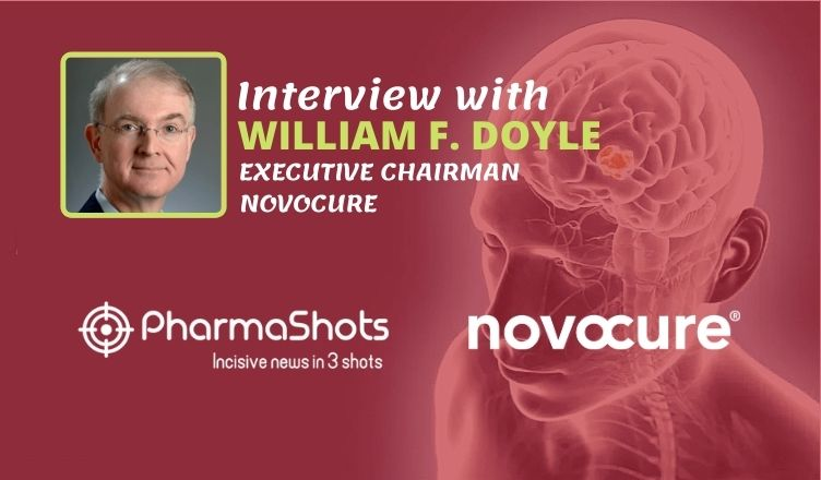 ViewPoints Interview: Novocure's William F. Doyle Shares Insight on Company's Accomplishments in the Treatment of Glioblastoma and Mesothelioma