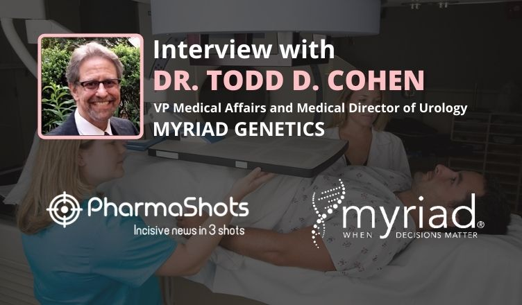 ViewPoints Interview: Myriad Genetics' Dr. Todd D. Cohen Shares Insight on Prolaris Test's Ability to Guide Prostate Cancer Treatment