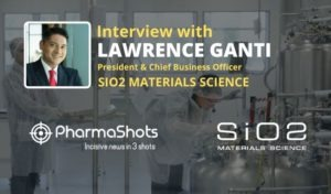 ViewPoints Interview: SiO2's Lawrence Ganti Shares Insight on the Efforts to Scale Up the Manufacturing of Vials for COVID-19 Vaccines