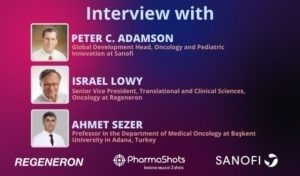 ViewPoints Interview: Dr. Sezer, Peter C. Adamson and Israel Lowy Share Insight on the US FDA's Approval of Libtayo (cemiplimab) in Patients with NSCLC with High PD-L1 Expression