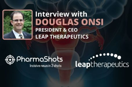 ViewPoints Interview: Leap Therapeutic's Douglas Onsi Shares Insight on its Lead Candidate, DKN-01
