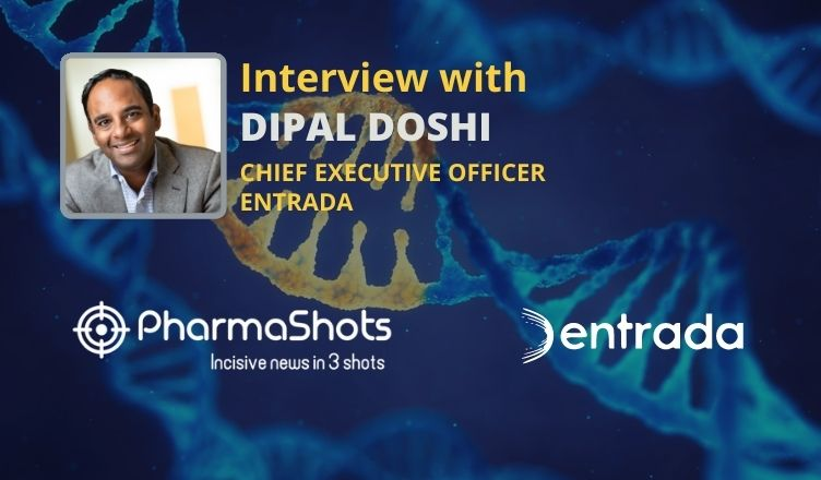 ViewPoints Interview: Entrada's Dipal Doshi Shares Insights on the Series B Funding Utilize to Advance DMD Program into the Clinic