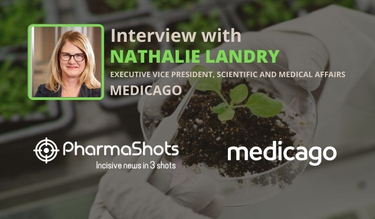 ViewPoints Interview: Medicago's Nathalie Landry Shares Insights on the Phase 2 Results of Plant-Based COVID-19 Vaccine