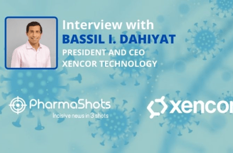 PharmaShots Interview: Xencor's Bassil I. Dahiyat Shares Insight on the US FDA's Approval of COVID-19 Antibody Treatment Leveraging its Technology