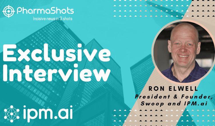 Exclusive Interview with PharmaShots: Ron Elwell of IPM.ai Shares Insight on the Simplification of Patient Recruitment by Applying AI and ML to Real-World Data