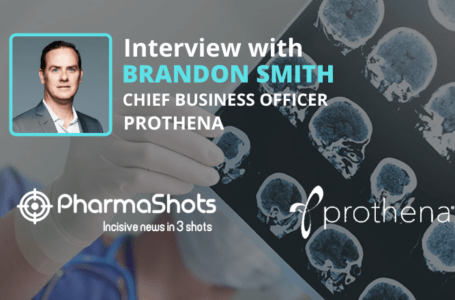 PharmaShots Interview: Prothena's Brandon Smith Shares Insight on the Acquisition of Prothena and Novo Nordisk